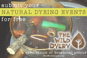 submit your natural dyeing event for free at The Wild Dyery