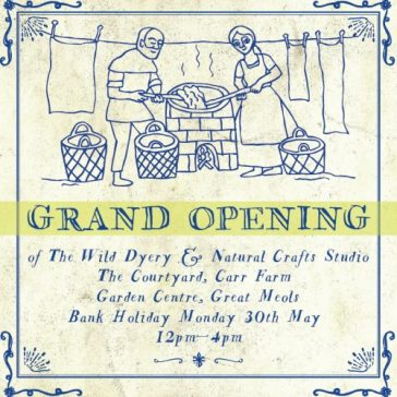 Grand Opening of The Wild Dyery and Natural Crafts Studio, The Courtyard, Carr Farm Garden Centre, Great Meols, Wirral, May 30th 2016 12pm-4pm
