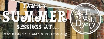 family summer sessions craft workshops at The Wild Dyery for families, parents and children