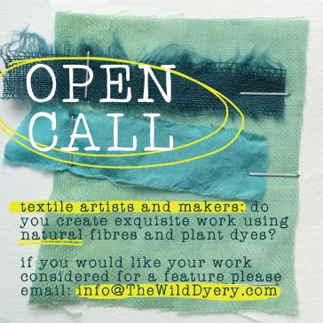open call for artists/makers using natural fibres and plant dyes