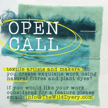 Open Call: for artists/makers using natural fibres and plant dyes