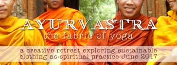 ayurvastra the fabric of yoga a creative retreat exploring sustainable clothing as spiritual practise
